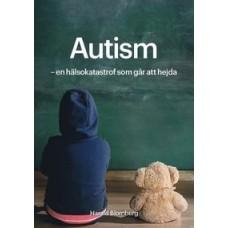 Autism - en hälsokatastrof som går att hejda