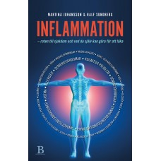 Inflammation: roten till sjukdom ...